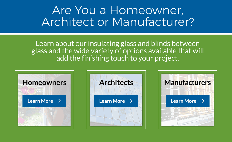 Homeowners, Architects and Manufacturers - Learn More About Our Products